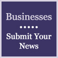 Businesses- Submit Your News