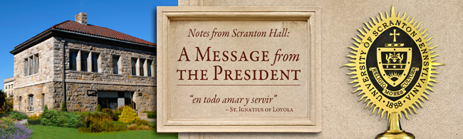 Notes from Scranton Hall: A Message from the President